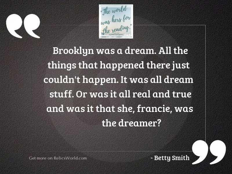 Brooklyn was a dream. All