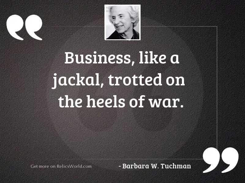 Business like a jackal trotted