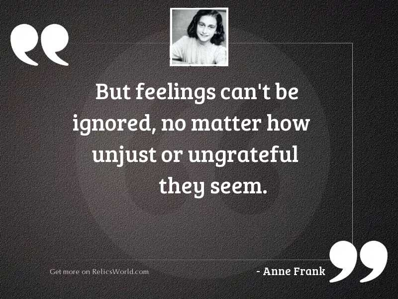 But feelings can't be