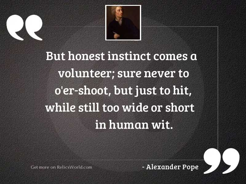 But honest instinct comes a... | Inspirational Quote by ...