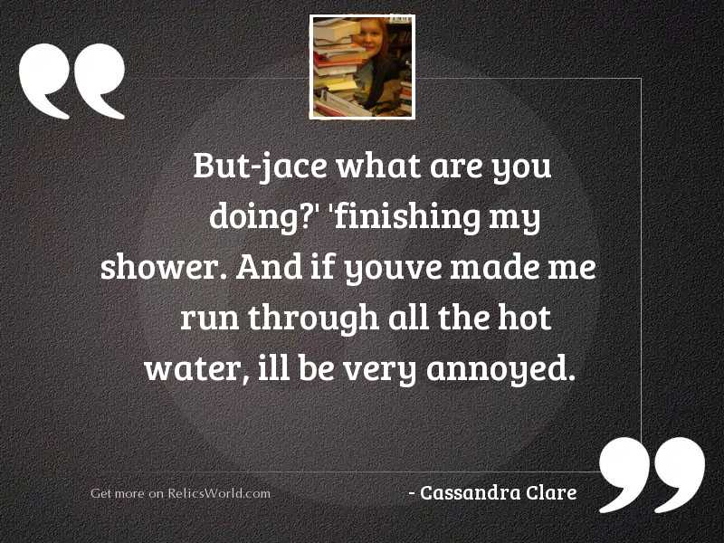 But Jace what are you
