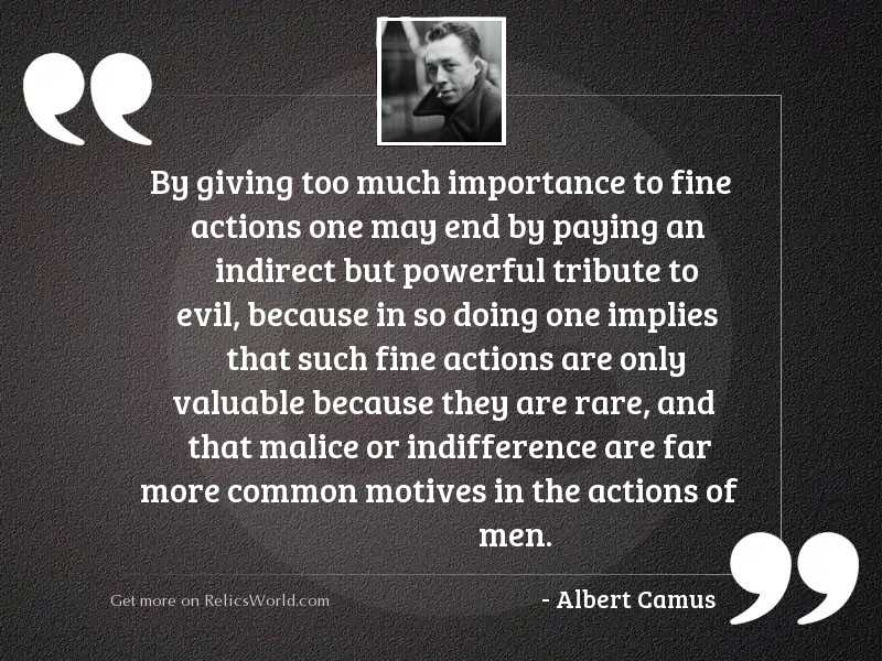 By giving too much importance... | Inspirational Quote by ...