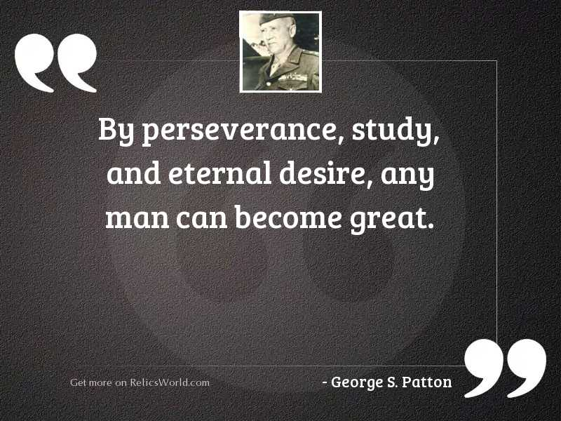 By perseverance, study, and eternal
