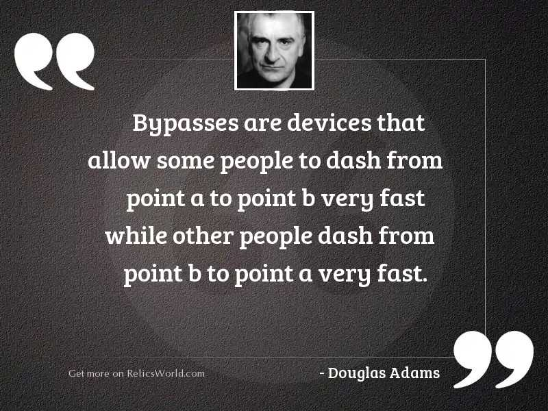 Bypasses are devices that allow