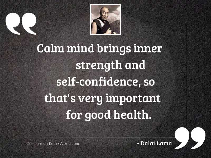 Calm mind brings inner strength