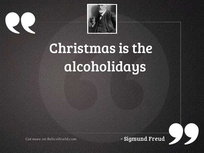 Christmas is the alcoholidays