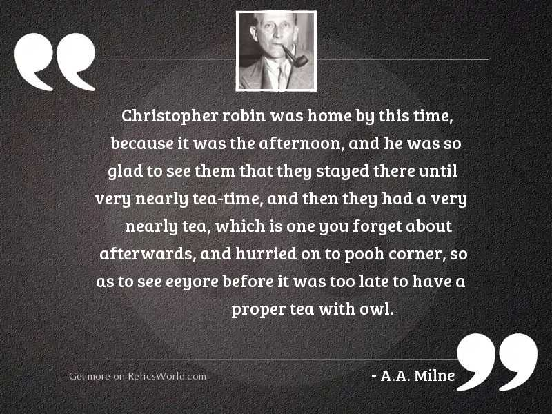 Christopher Robin was home by