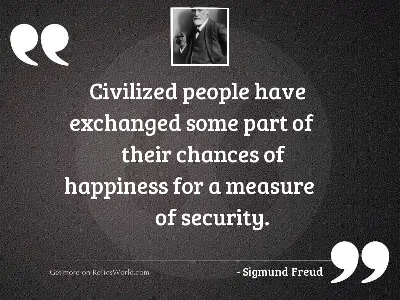 Civilized people have exchanged some