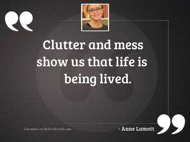 Clutter and mess show us