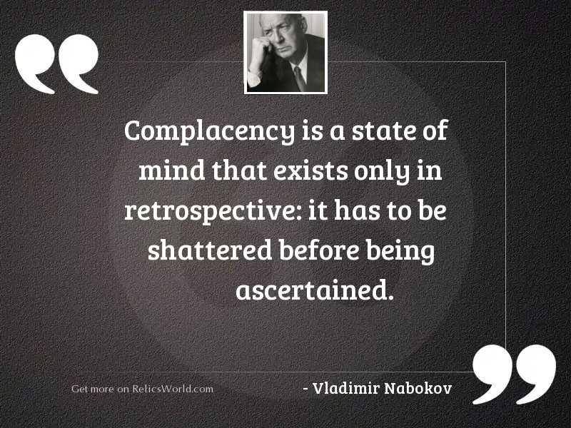 Complacency is a state of