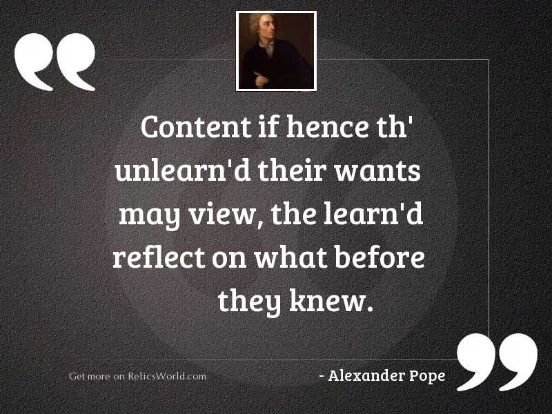 Content if hence th' unlearn'