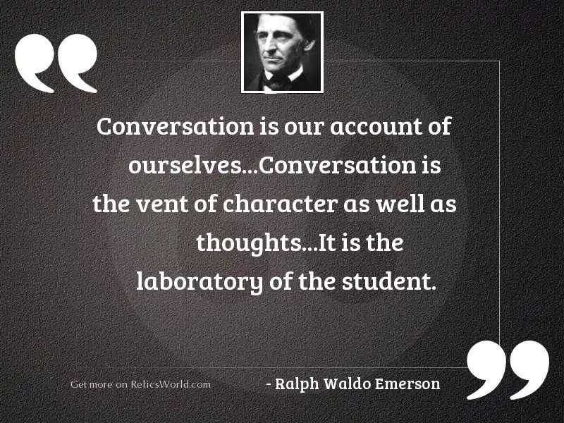 Conversation is our account of