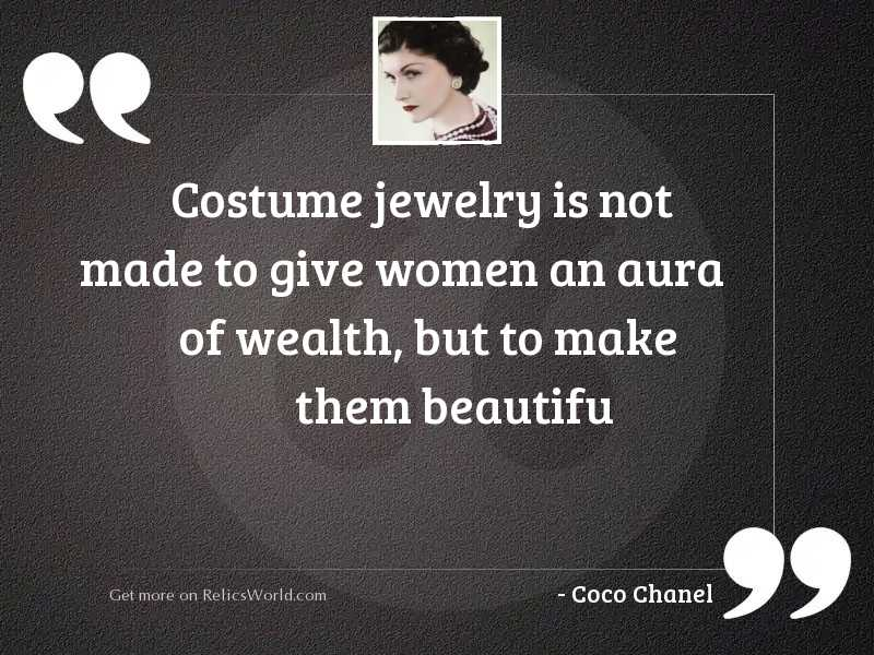 Costume jewelry is not made