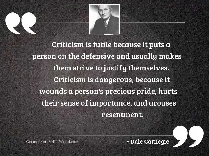 Criticism is futile because it