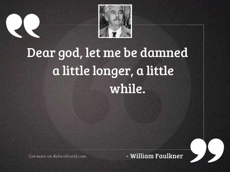 Dear God, let me be