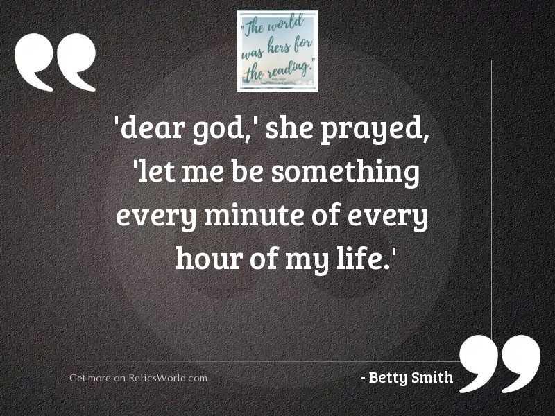 Dear God,  she prayed,  let