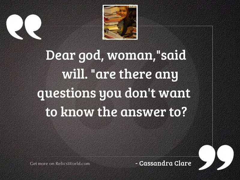 Dear God womansaid Will Are