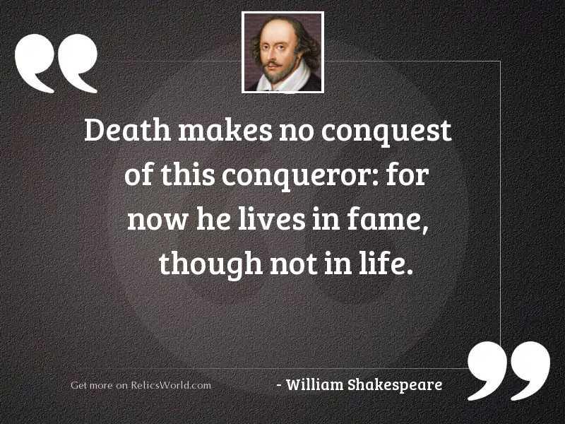 Death makes no conquest of