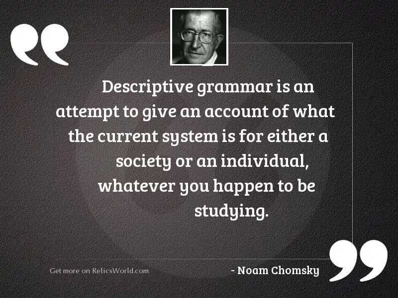 Descriptive grammar is an attempt