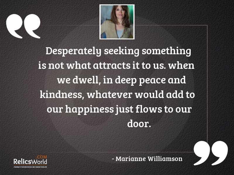 Desperately seeking something is not