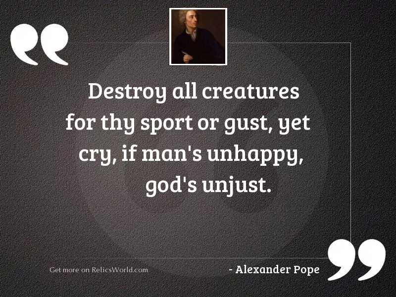 Destroy all creatures for thy