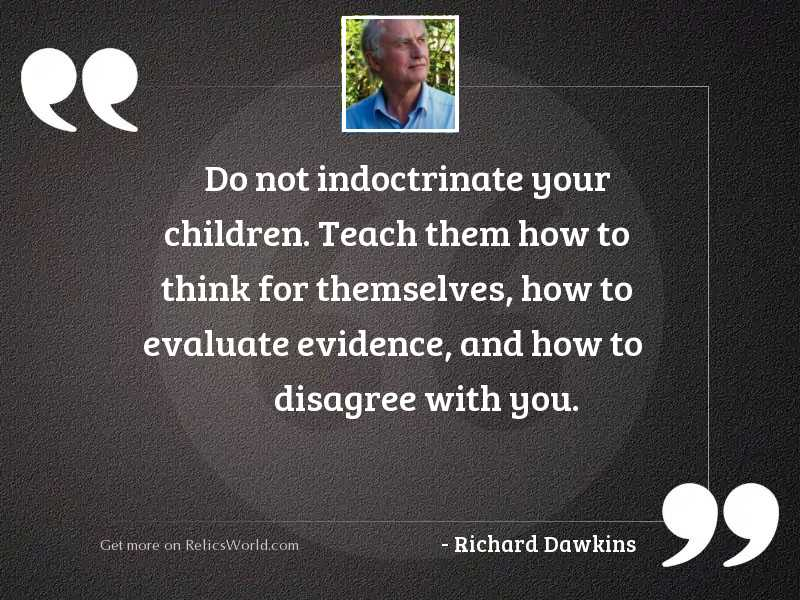 Do not indoctrinate your children.
