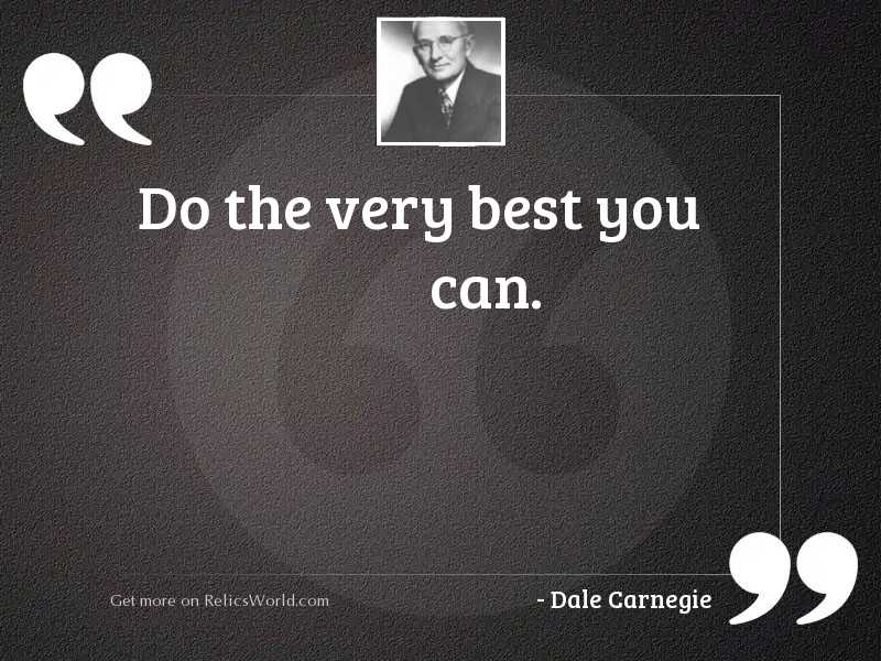Do the very best you