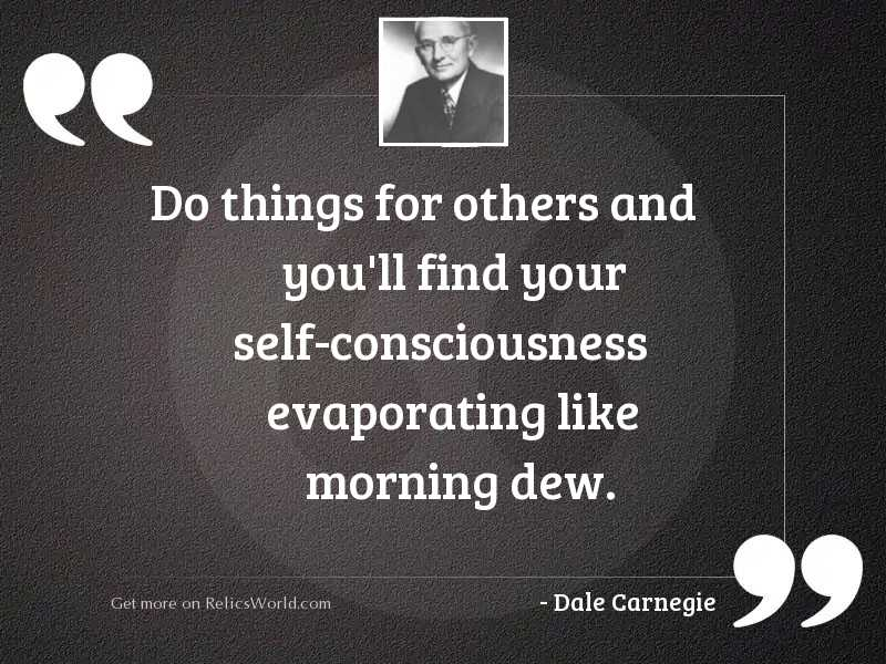 Do things for others and