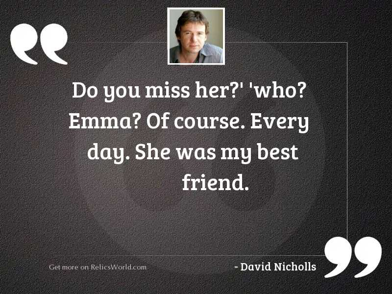 do you miss her who inspirational quote by david nicholls