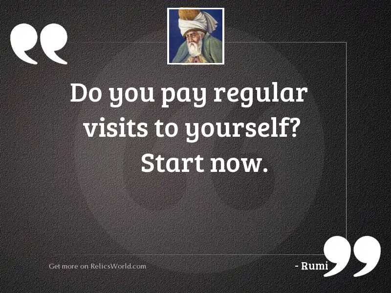 Do you pay regular visits