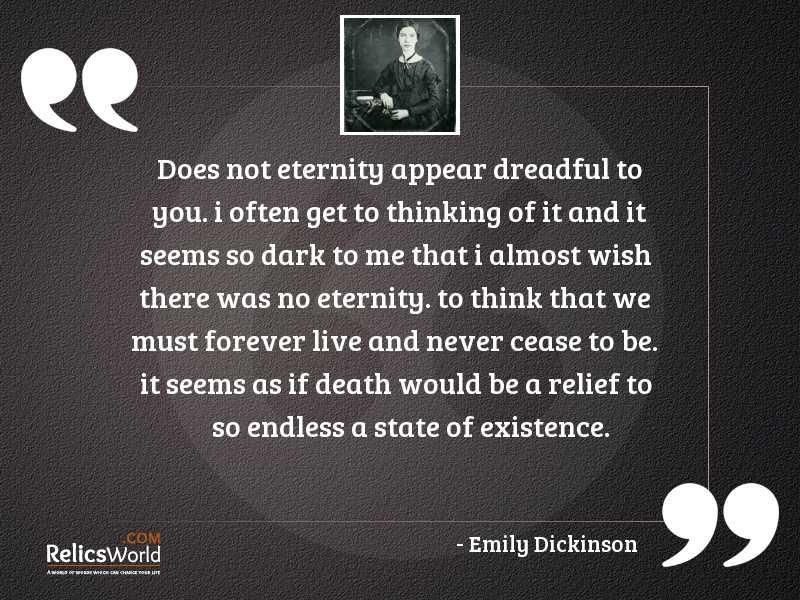 Does not Eternity appear dreadful