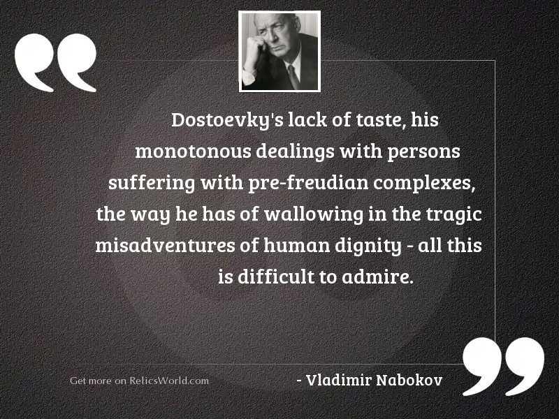 Dostoevky's lack of taste,