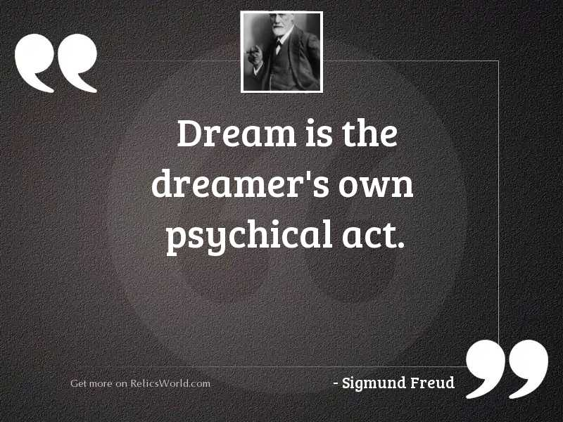 dream is the dreamer's