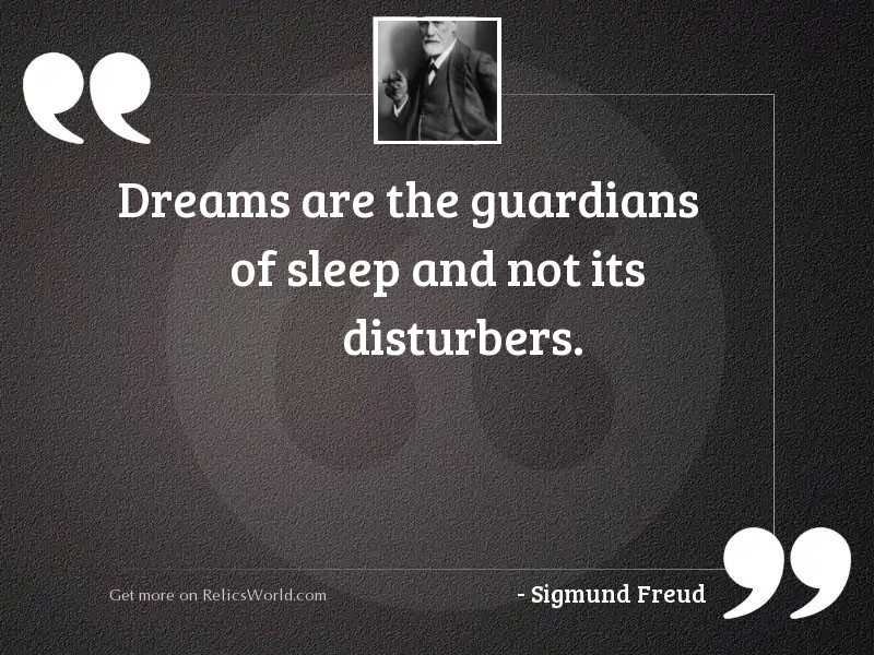 Dreams are the guardians of