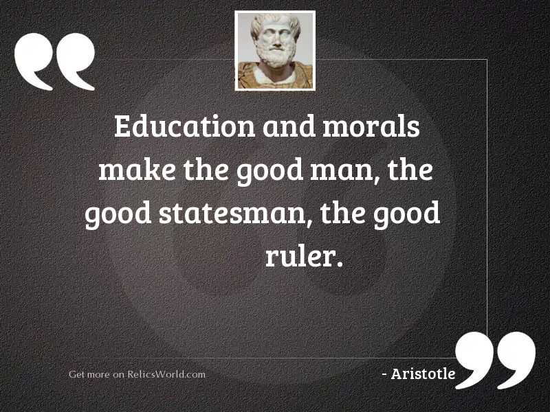 education and morals make the inspirational quote by aristotle
