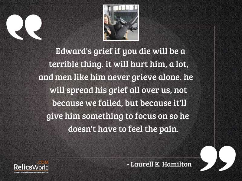 Edwards grief if you die