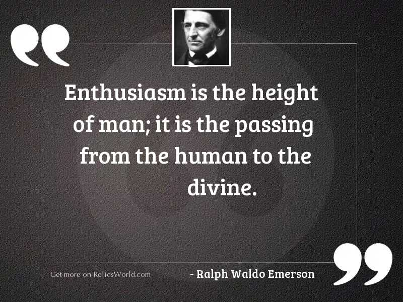 Enthusiasm is the height of