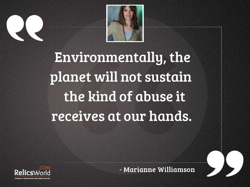 Environmentally the planet will not