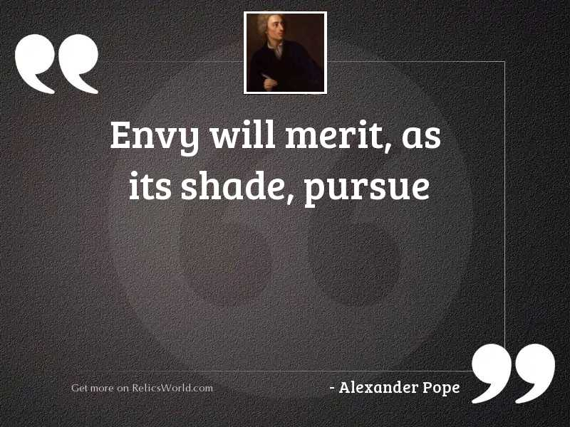 Envy will merit, as its