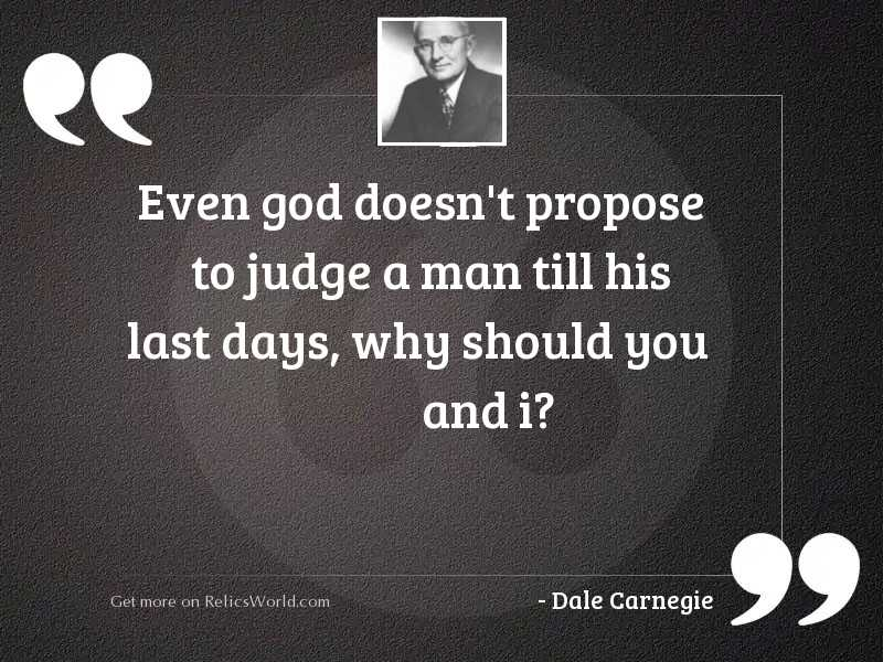 Even god doesn't propose