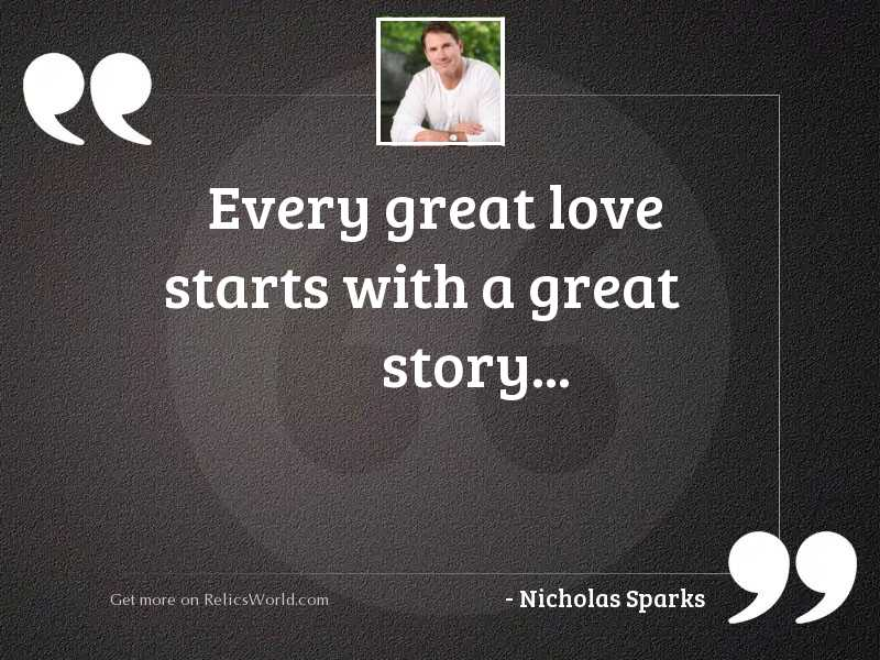 Every great love starts with