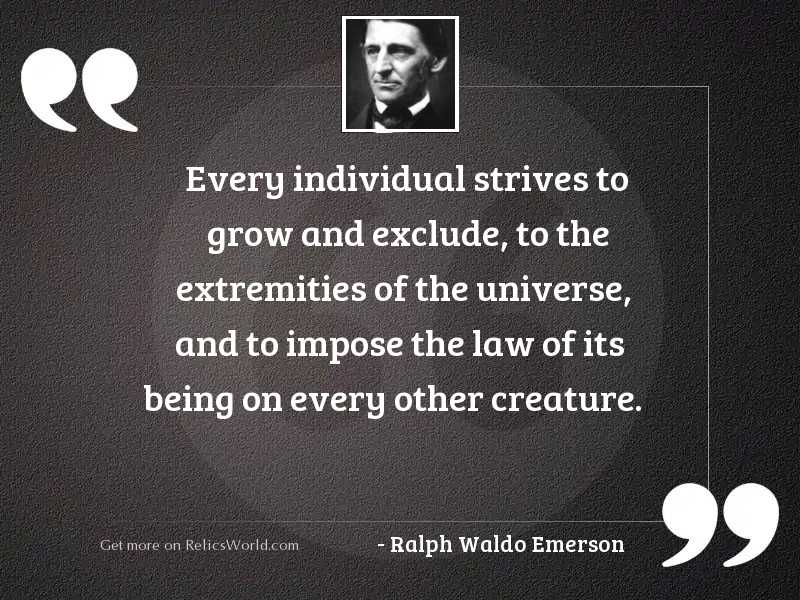 Every individual strives to grow