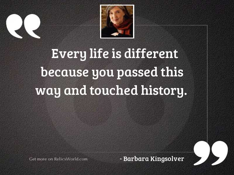 Every life is different because