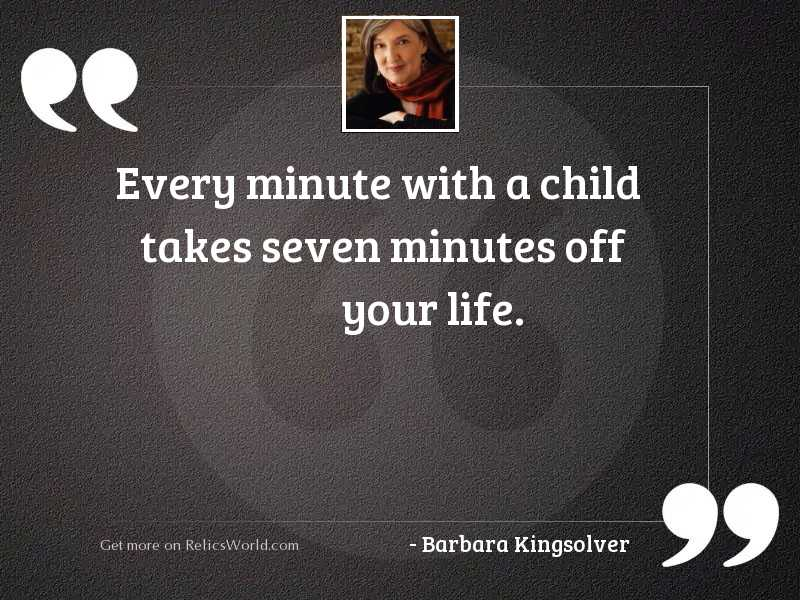 Every minute with a child