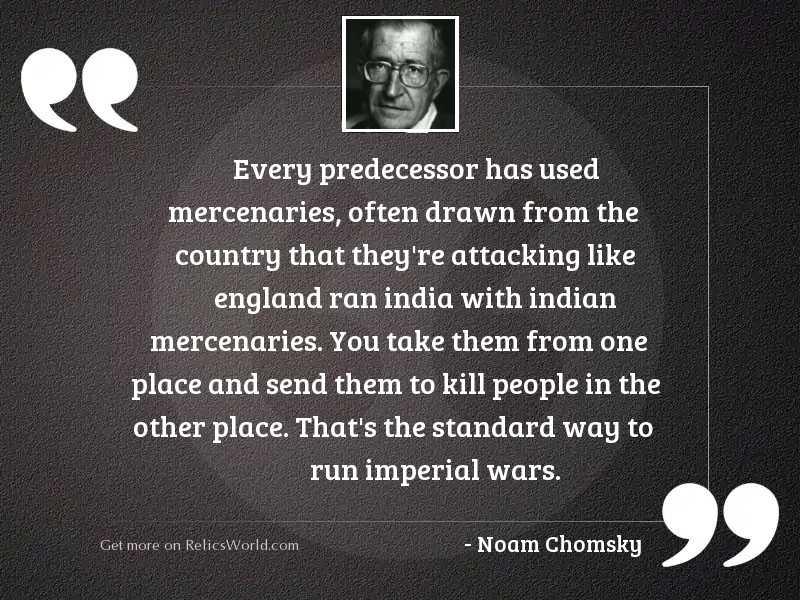 Every predecessor has used mercenaries,
