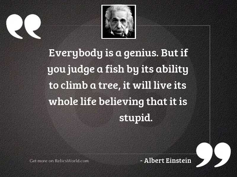 Everybody Is A Genius But Inspirational Quote By Albert Einstein
