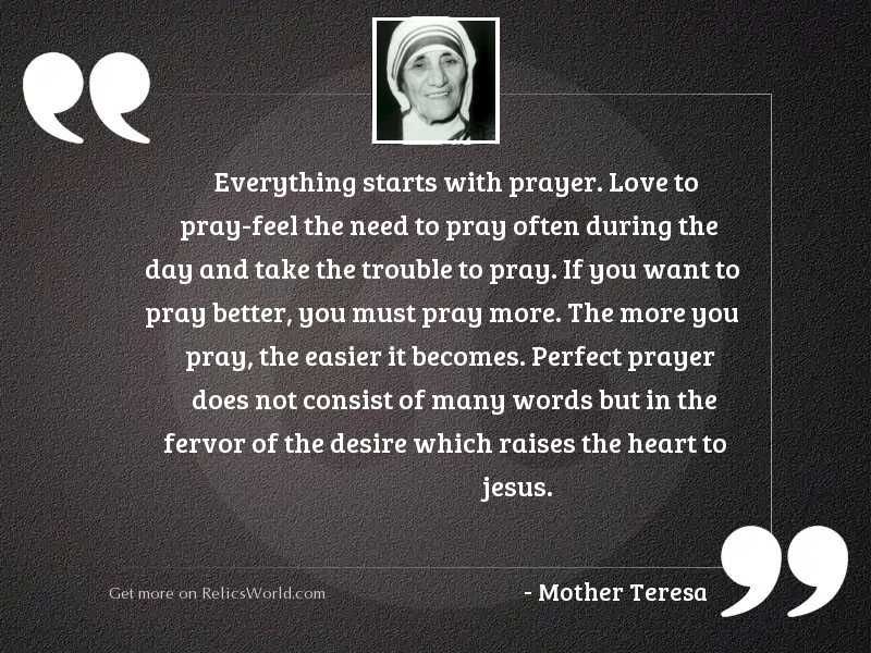 Everything starts with prayer. Love