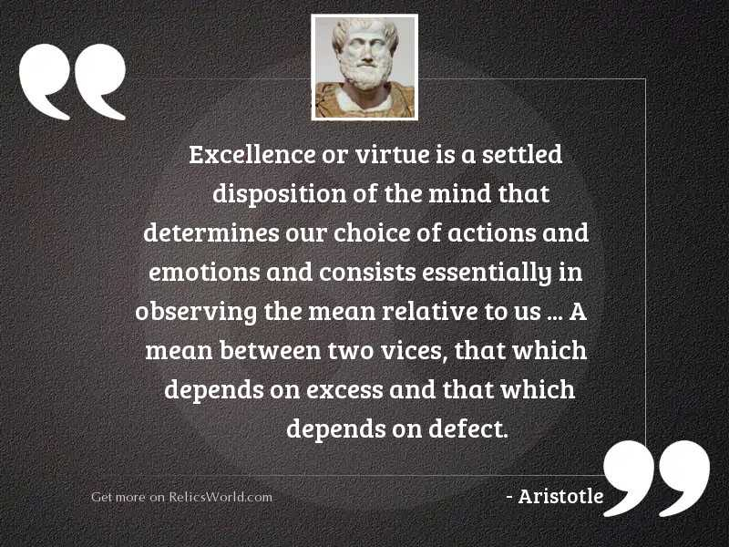 Excellence or virtue is a