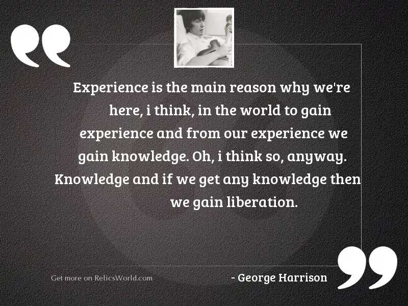 Experience is the main reason