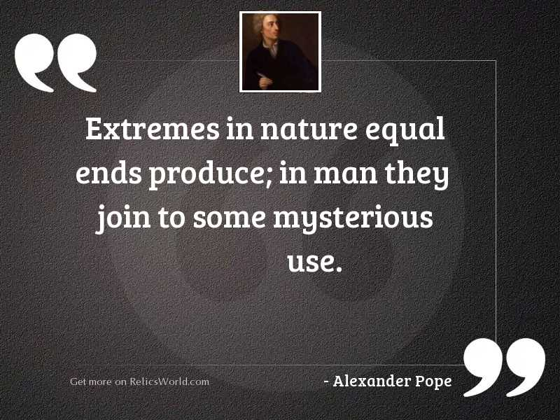 Extremes in nature equal ends